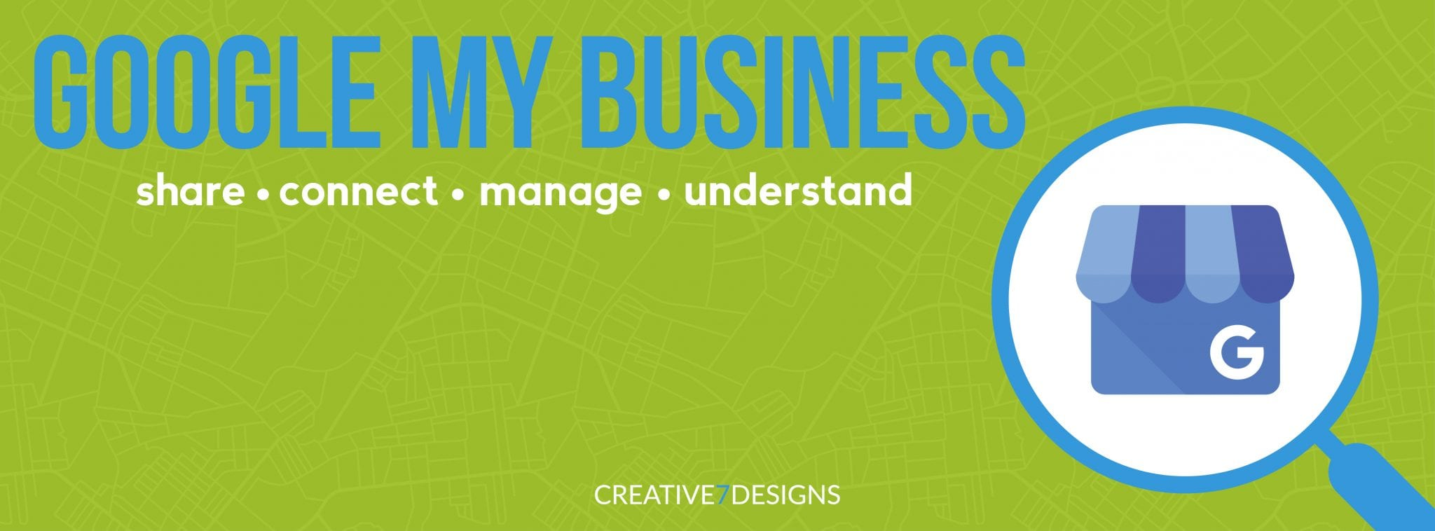 Google My Business: Share, Connect, Manage, Understand