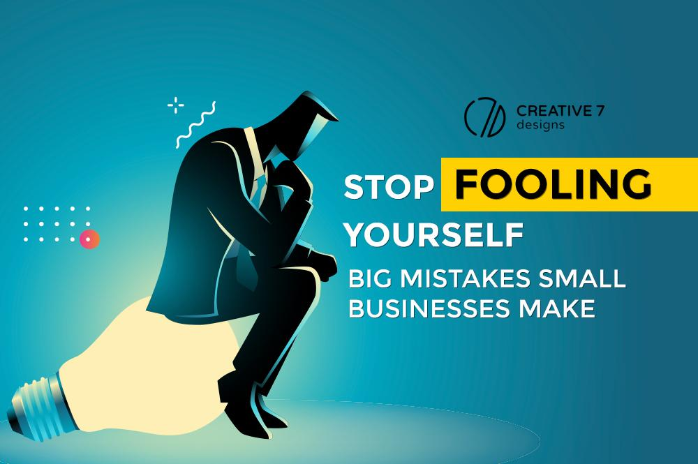 Stop-FOOLING-yourself-big-mistakes-small-businesses-make