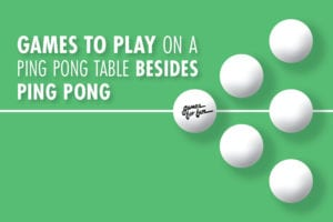 Different Games to play on ping pong table